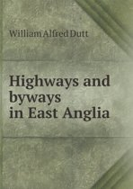 Highways and Byways in East Anglia