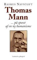 Thomas Mann: På sporet af en ny humanisme