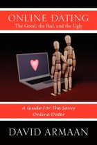 Online Dating the Good, the Bad, and the Ugly