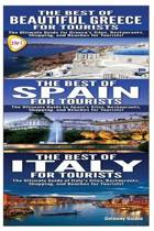 The Best of Beautiful Greece for Tourists & the Best of Spain for Tourists & the Best of Italy for Tourists