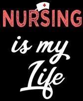 Nursing Is My Life
