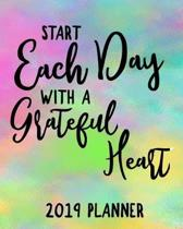 Start Each Day with a Grateful Heart 2019 Planner