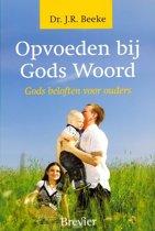 Beeke, Opvoeden bij Gods Woord