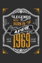 Legends Were Born in April 1969 One Of A Kind Limited Edition