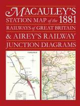Macauley's Station Map of the 1881 Railways of Great Britain and Airey's Junction Diagrams
