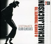 Ultimate Club Classics - A Cover Tribute To: Michael Jackson
