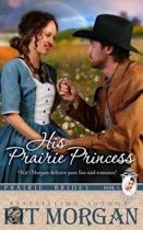 His Prairie Princess (Prairie Brides, Book One)