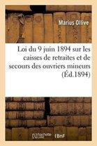 Loi Du 9 Juin 1894 Sur Les Caisses de Retraites Et de Secours Des Ouvriers Mineurs