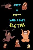 Just A Darts Who Loves Sloths