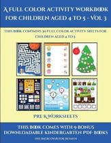 Pre K Worksheets (A Full Color Activity Workbook for Children Aged 4 to 5 - Vol 3)