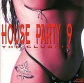 House Party 9 - The Club Mix