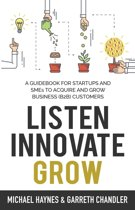 Listen, Innovate, Grow