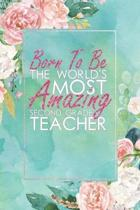 Born to Be the World's Most Amazing Second Grade Teacher
