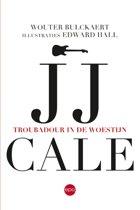 JJ Cale. Troubadour in de woestijn