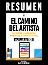 Resumen De El Camino Del Artista: Un Curso De Descubrimiento Y Rescate De Tu Propia Creatividad –De Julia Cameron