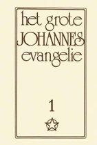 Het grote Johannes Evangelie 1