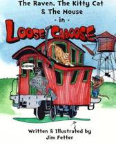The Raven, the Kitty Cat, and the Mouse in Loose Caboose