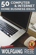 50 Computer & Internet Home Business Ideas