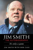 Jim Smith: The Autobiography