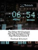 The Other 50 Greatest Hip-Hop Samples in Hip-Hop History, Volume 4