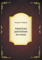American Patriotism an Essay