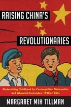 Raising China's Revolutionaries