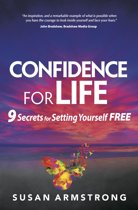 Confidence for Life: 9 Secrets for Setting Yourself Free