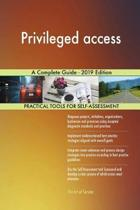 Privileged access A Complete Guide - 2019 Edition
