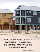 Learn to sell. Learn to build. If you can do both, you will be unstoppable.