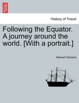 Following the Equator. a Journey Around the World. [With a Portrait.]