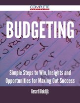 Budgeting - Simple Steps to Win, Insights and Opportunities for Maxing Out Success