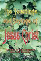 The Teachings and Sayings of Jesus Christ