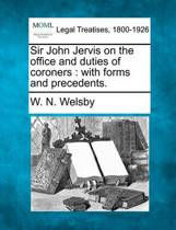 Sir John Jervis on the Office and Duties of Coroners
