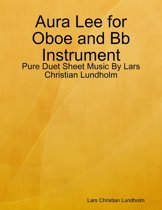 Aura Lee for Oboe and Bb Instrument - Pure Duet Sheet Music By Lars Christian Lundholm
