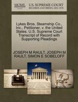Lykes Bros. Steamship Co., Inc., Petitioner, V. the United States. U.S. Supreme Court Transcript of Record with Supporting Pleadings