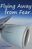 Flying Away from Fear: Take a leap and Fly away.