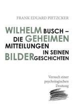 Wilhelm Busch - Die Geheimen Mitteilungen in Seinen Bildergeschichten