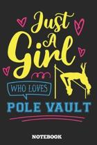 Just A Girl Who Loves Pole Vault Notebook