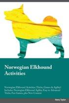 Norwegian Elkhound Activities Norwegian Elkhound Activities (Tricks, Games & Agility) Includes