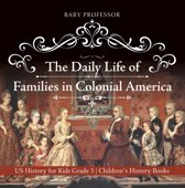 The Daily Life of Families in Colonial America - US History for Kids Grade 3 | Children's History Books