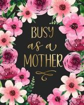 Busy as a Mother