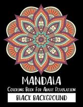 Mandala Coloring Book For Adult Relaxation Black Background: 50 Big Magical Mandalas One side Print coloring book for adult creative haven coloring bo