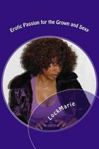 Erotic Passion for the Grown and Sexy- 2 Books in 1