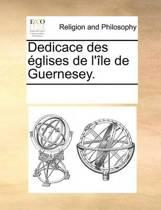 Dedicace Des glises de l' le de Guernesey.