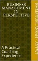 BUSINESS MANAGEMENT IN PERSPECTIVE: A practical coaching experience