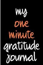 My One Minute Gratitude Journal