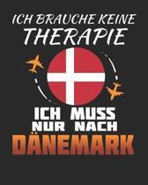 Ich Brauche Keine Therapie Ich Muss Nur Nach D�nemark: D�nemark Reisetagebuch mit Checklisten - Tagesplaner und vieles mehr- D�nemark Reisejournal - 1