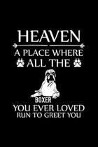 Heaven a Place Where All the Boxer You Ever Loved Run to Greet You: Cute Boxer College Ruled Notebook, Great Accessories & Gift Idea for Boxer Owner &