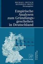 Empirische Analysen Zum Gr ndungsgeschehen in Deutschland