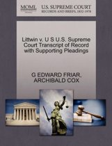 Littwin V. U S U.S. Supreme Court Transcript of Record with Supporting Pleadings